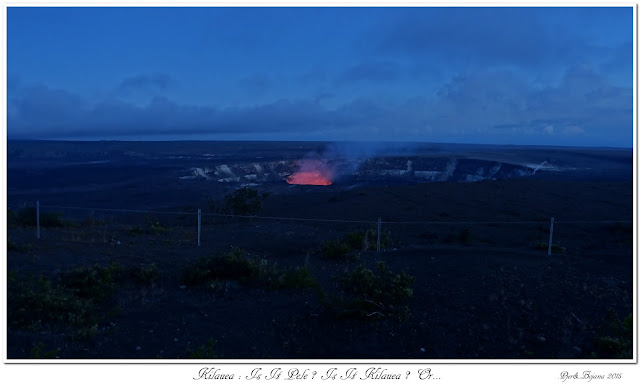 Kilauea: Is It Pele ? Is It Kilauea ? Or…