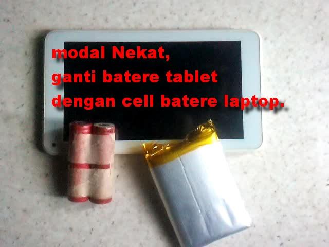Tutorial Cara Mengganti Batere Tablet Kembung Dengan Batere Laptop