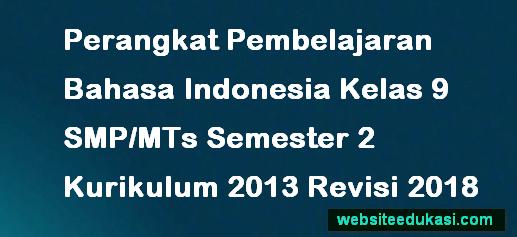 Perangkat Pembelajaran Bahasa Indonesia Kelas 9 Semester 2 K13