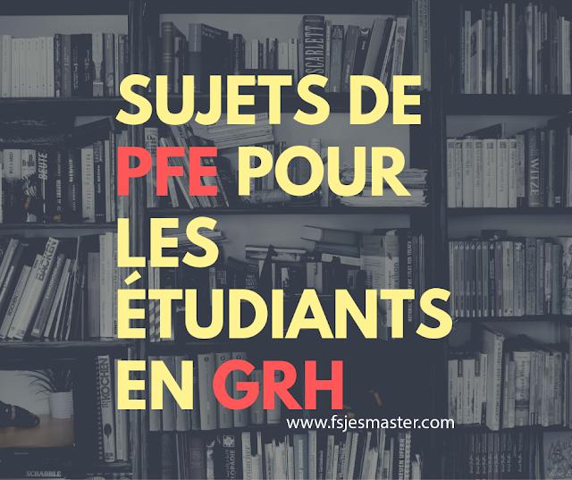 Voici 65 Sujets de PFE pour les étudiants en Gestion des Ressources Humaines (GRH)