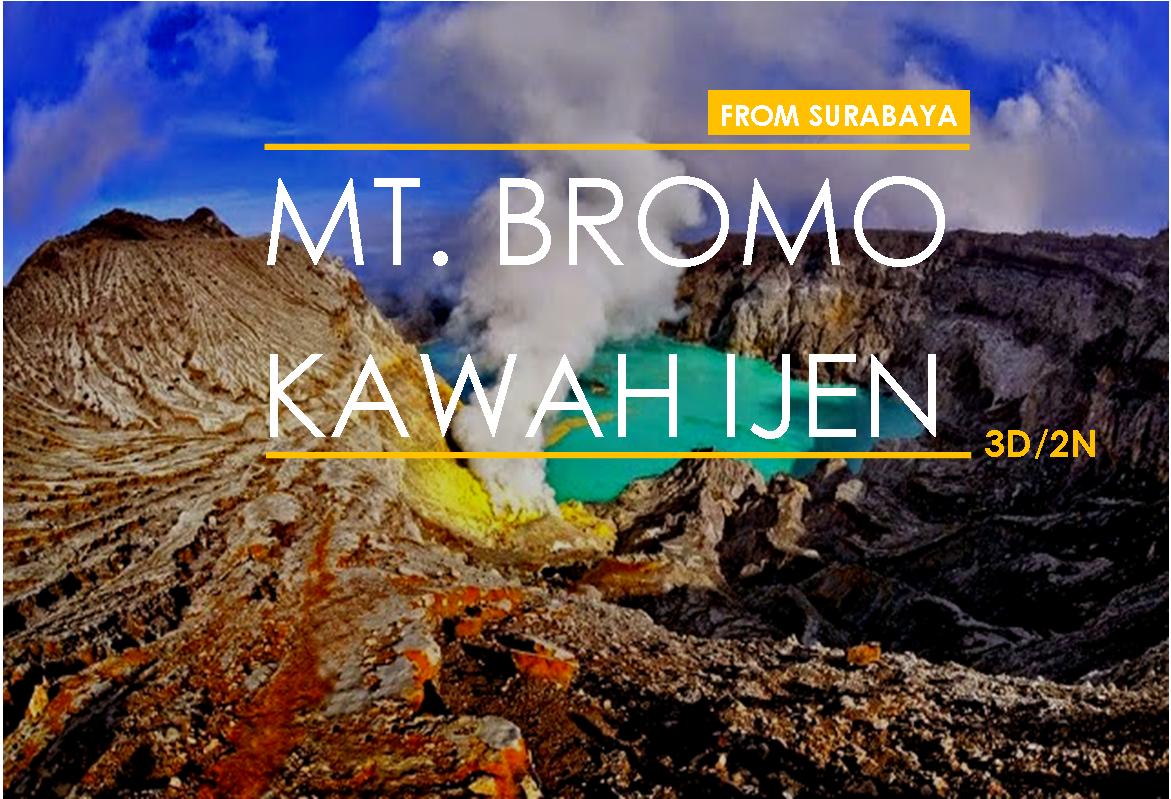 Overland Tour Surabaya Bromo Kawah Ijen Miner Midnight Full Destination Wednesday September 19 2018
