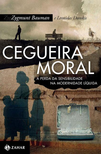 Cegueira moral Zygmunt Bauman