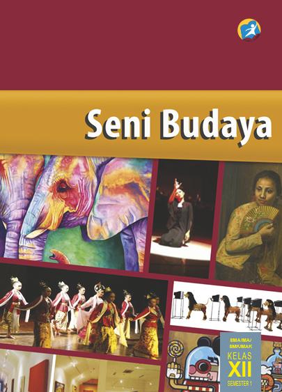 Daftar Isi Pelajaran Seni Budaya Kelas Xii Semester I Pelajar Indonesia