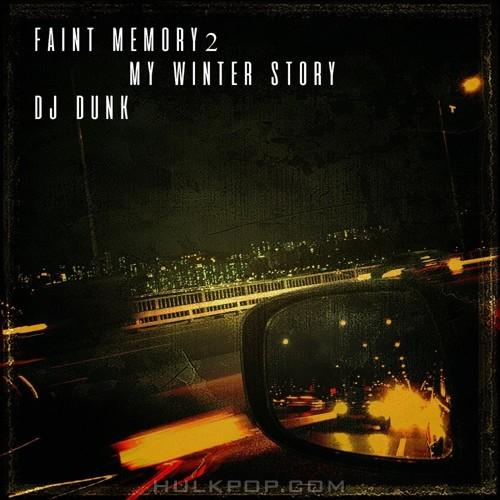 DJ DUNK – Faint Memory 2 (My Winter Story) – EP