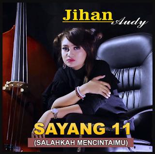 Download Lagu Jihan Audy Sayang 11 Mp3 Single Dangdut Koplo Terbaru 2018,Jihan Audy, Dangdut Koplo, 2018