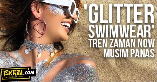 Gokil, Trend 'Glitter Swimwear' Di Musim Panas Menjadi Pilihan Terbaru