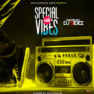 Exclusiveclue ft. DJ Sidez - Sepcial Vibes Mix