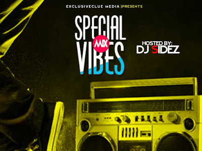 DOWNLOAD MIXTAPE: Exclusiveclue ft. DJ Sidez - Sepcial Vibes Mix || @Deejaysidez @exclusiveclue