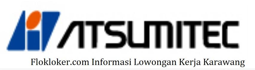 Info Loker Karawang PT ATSUMITEC INDONESIA Lulusan Terbaru Sma/Smk
