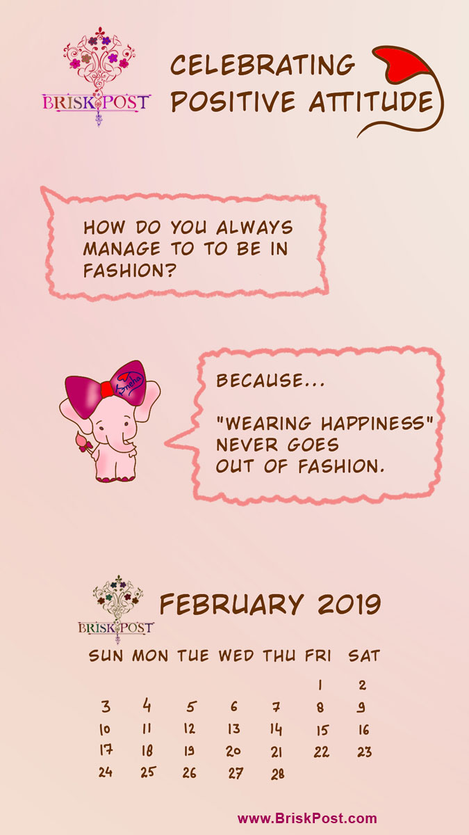 february 2019 calendar template: mobile wallpaper of positive baby girl elephant, a speaking cartoon saying, she always manages to be in fashion because wearing happiness never goes out of fashion