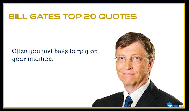 Top 20 quotes of Bill Gates