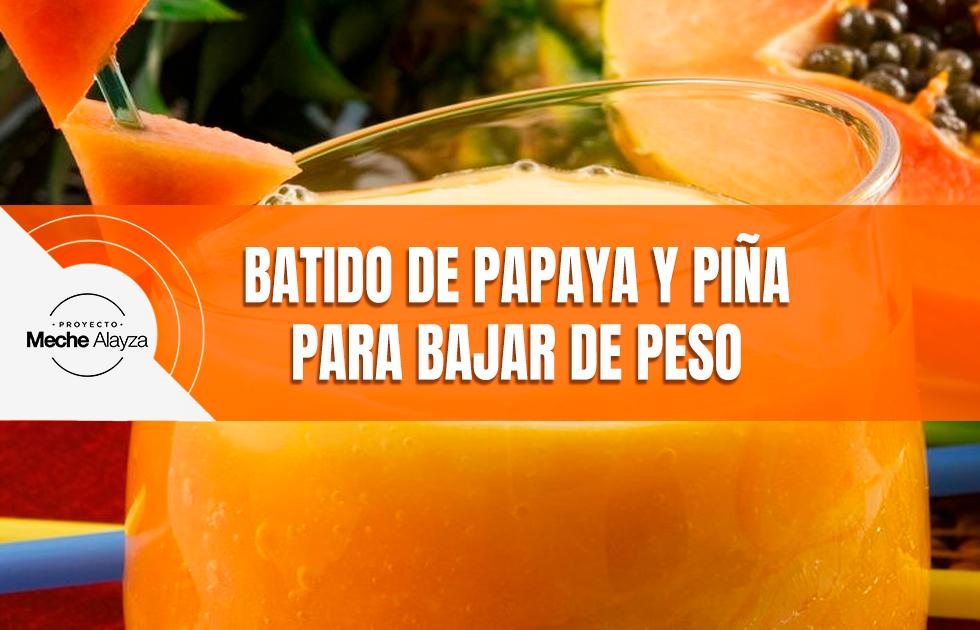 Pina y papaya para bajar de peso