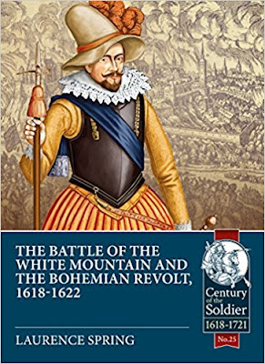 The Battle of the White Mountain 1620 and the Bohemian Revolt, 1618-1622