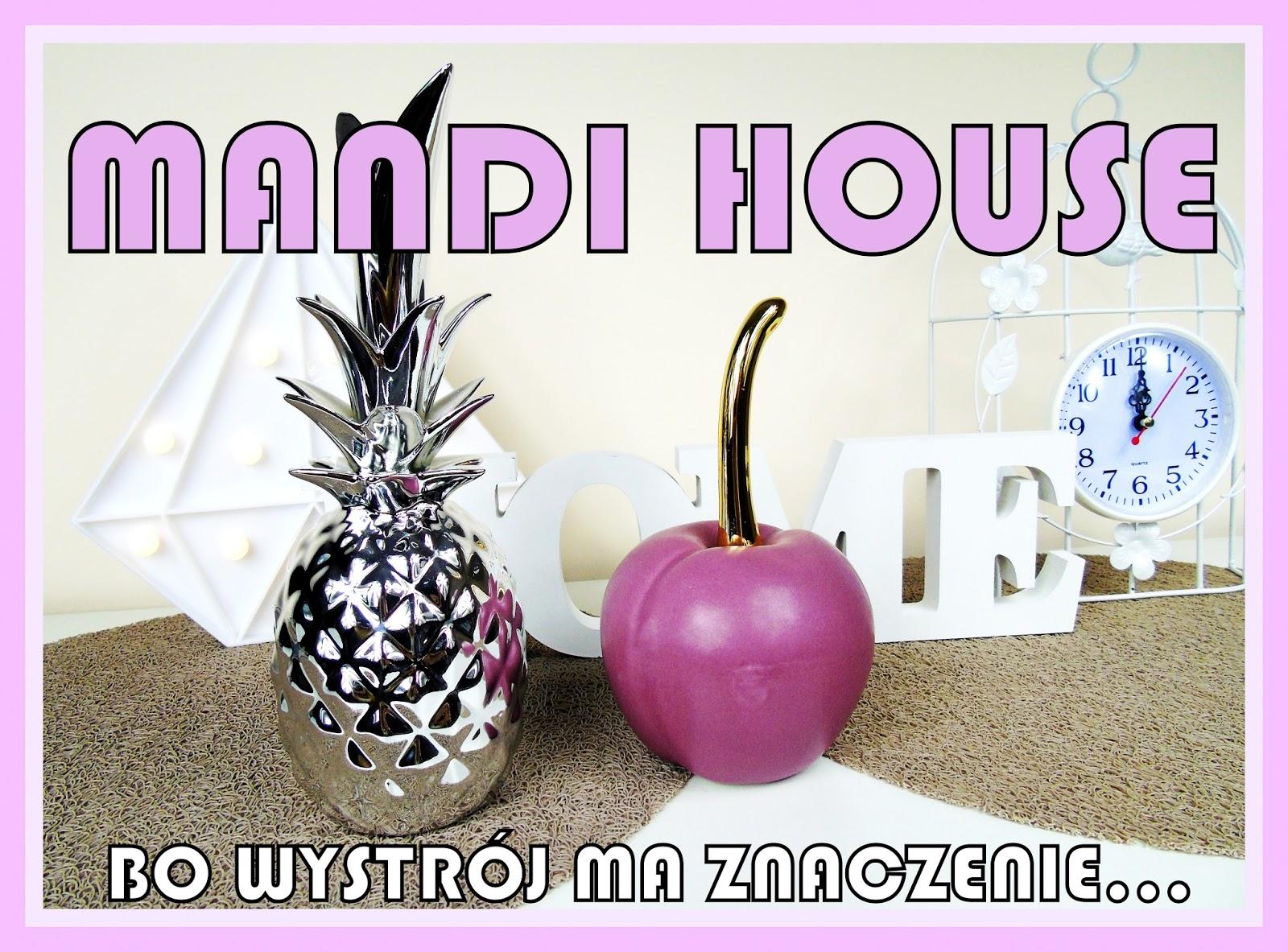 MANDI HOUSE - Niebanalne dodatki do Twojego domu!