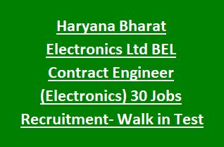Haryana Bharat Electronics Ltd BEL Contract Engineer (Electronics) 30 Jobs Recruitment Notification Apply Online for Walk in Test