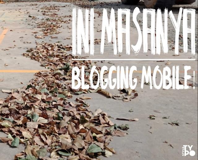 Blogging mobile disegala aspek blogging karena ringan dan praktis