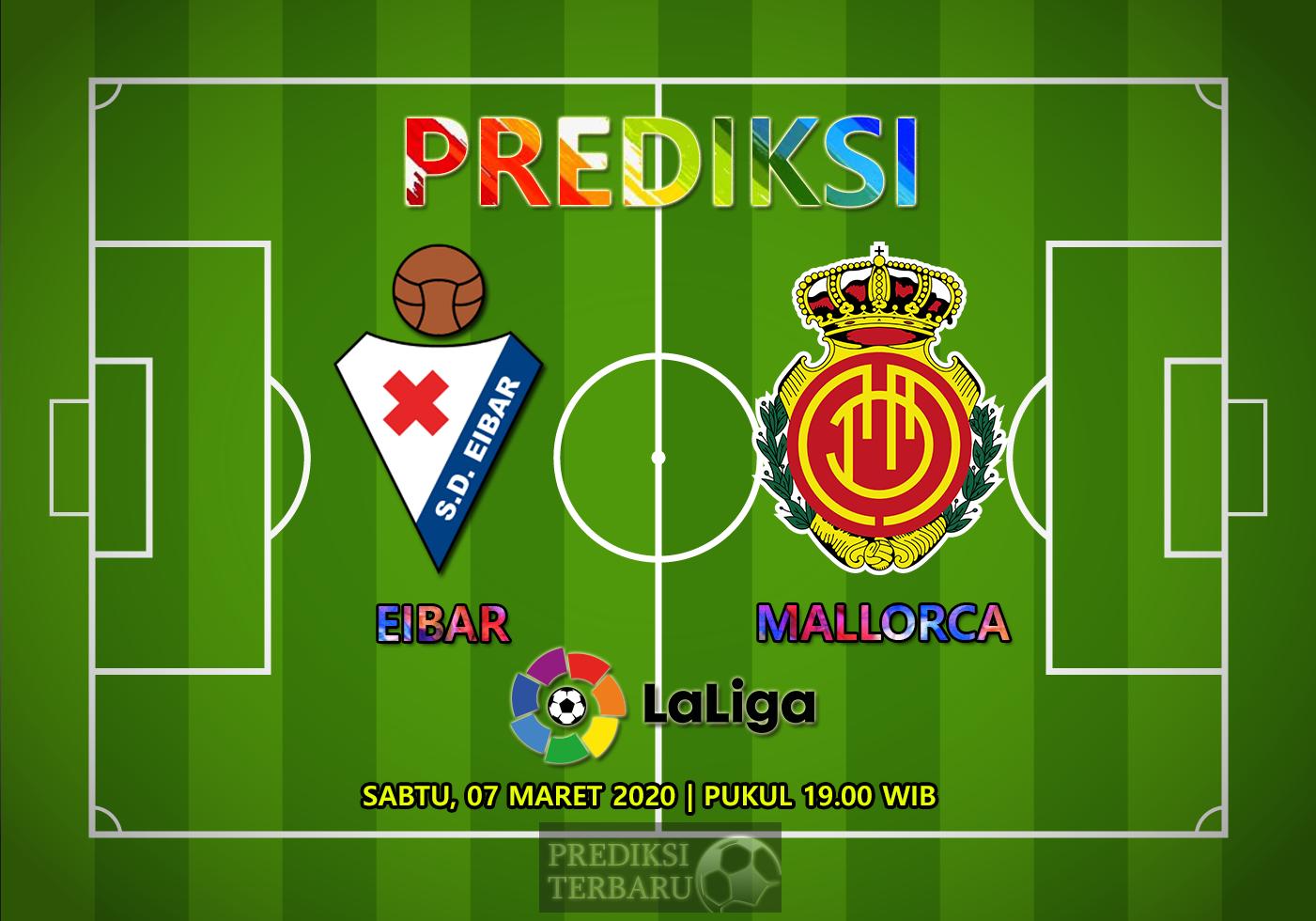 Prediksi Eibar Vs Mallorca Sabtu 07 Maret
