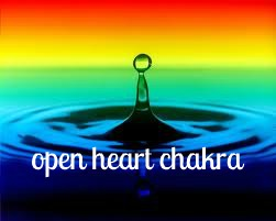 balancing the chakras: THE BENEFITS OF AN OPEN HEART CHAKRA