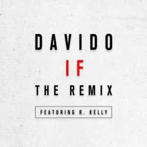 Davido – If (Remix) ft. R. Kelly [New Song].mp3
