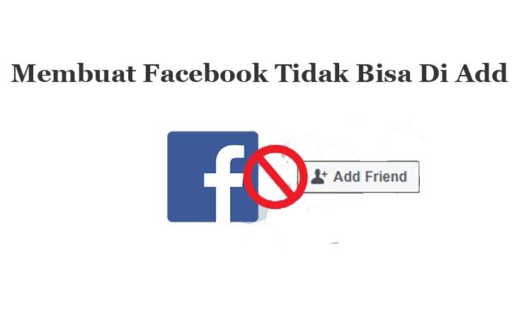 Cara Agar Facebook Tidak Bisa Di Add Orang Lain