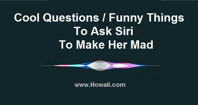 Cool Questions to Ask Siri to make her Mad