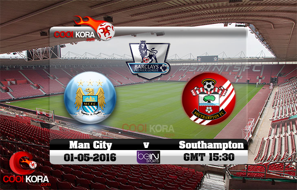 مشاهدة مباراة ساوثهامبتون ومانشستر سيتي اليوم 1-5-2016 في الدوري الإنجليزي