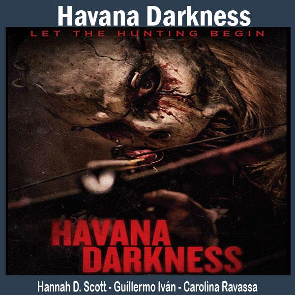 Havana Darkness, Film Havana Darkness, Sinopsis Havana Darkness, Trailer Havana Darkness, Review Havana Darkness, Trailer Havana Darkness, Download Poster Havana Darkness