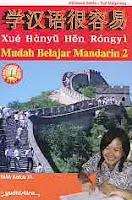 Judul Buku : Mudah Belajar Mandarin 2 – Xue Hanyu Hen Rongyi Pengarang : Fransisca Selvia – Sari Mega Ayu Penerbit : Yudhistira