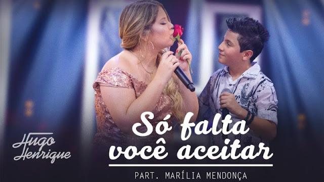Hugo Henrique - Só Falta Você Aceitar Part. Marilia Mendonça