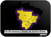 As 20 maiores cidades do Centro-Oeste em 2015