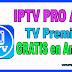 ▷ IPTV Pro APK ✌【TV Premium Gratis + Listas Actualizadas】Descargalo Gratis 2019