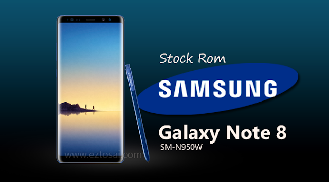 Donwload Stock Rom Samsung Galaxy Note 8 SM-N950W Terbaru