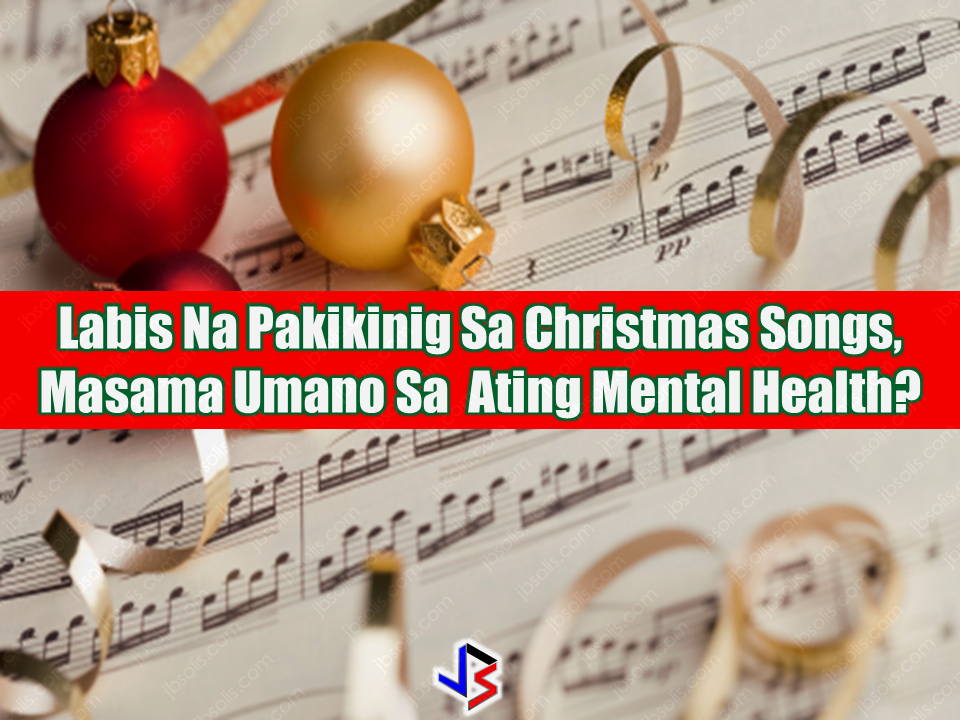 "With the Philippines having the longest countdown to the holiday season, it's no wonder that public places all over the country endlessly play festive tunes to ring in the most wonderful time of the year.  But according to one study, hearing Christmas songs on repeat may damage your mental health, especially if you work in these public places playing the songs, and you are forced to tune them out, a psychologist pointed out.  ""Because if they don't [tune the songs out,] it really does make you unable to focus on anything else. You're simply spending all your energy trying not to hear what you're hearing,"" clinical psychologist Linda Blair told Sky News. Blair added that music ""goes right into our emotions immediately and it bypasses rationality,"" in relation to why some stores would play Christmas songs while shoppers shop for gifts.  Sponsored Links  It might make us feel that we're trapped — it's a reminder that we have to buy presents, cater for people, organize celebrations. Some people will react to that by making impulse purchases, which the retailer likes. Others might just walk out of the shop. It's a risk,"" she added. However, Blair's idea has been backed up before in 2012 by Dr. Victoria Williamson, who is a researcher for the psychology of music at Goldsmiths, University of London. Williamson told NBC News about the ""mere exposure effect,"" which relates the act of listening to music, to how people would react from it. It eventually makes people like these songs due to constant exposure. Meanwhile, as long as it is the Christmas season in the Philippines, people will have to either enjoy these tunes or, as the expert said, tune them out"