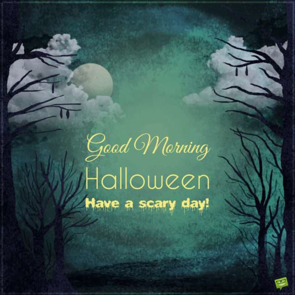 Good-Morning-Halloween-scary-day