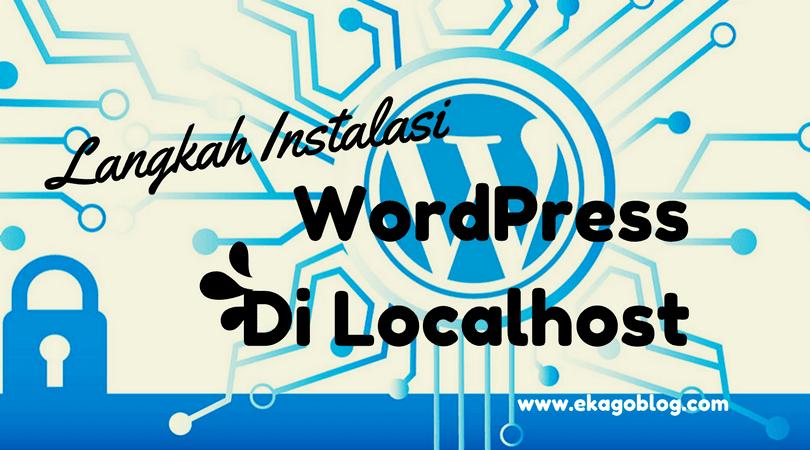 Langkah Instalasi WordPress Di Localhost