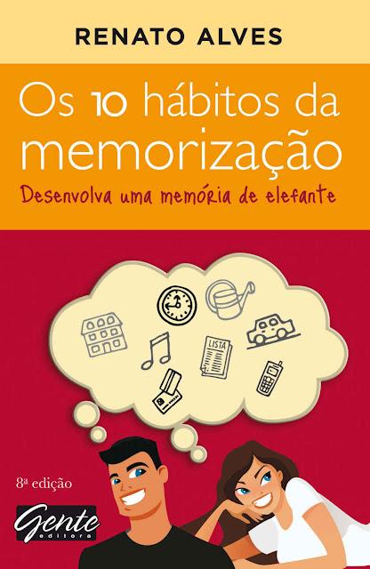 Os 10 Hábitos da Memorização Renato Alves