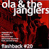 Ola &  The Janglers - Flashback #20