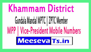 Gundala Mandal MPTC | ZPTC Member | MPP | Vice-President Mobile Numbers Khammam District in Telangana State