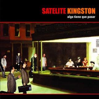 SATÉLITE KINGSTON - Algo tiene que pasar (2006)