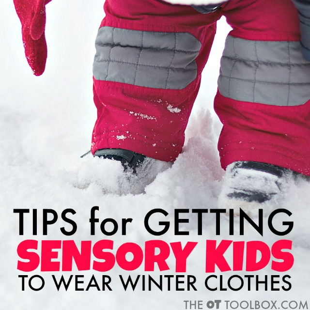 Use these tips to help kids with sensory processing difficulties to wear winter clothes.