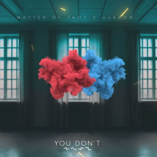 Matter Of Tact & Husson Unveil New Single 'You Don't'
