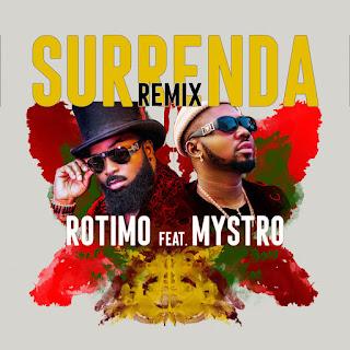 Rotimo ft. Mystro – Surrenda (Remix)