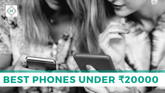 Best Phones Under ₹20000 to Buy in July 2019
