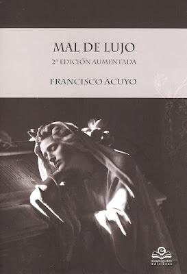 Mal de lujo (segunda aumentada), Francisco Acuyo
