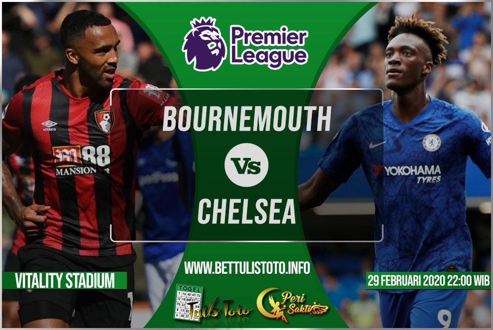 Prediksi Bournemouth vs Chelsea 29 Februari 2020