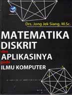 Matematika Diskrit dan Aplikasinya pada Ilmu Komputer