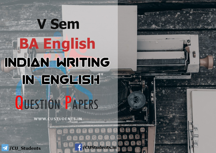 V Sem BA English Indian Writing in English  Previous Question Papers