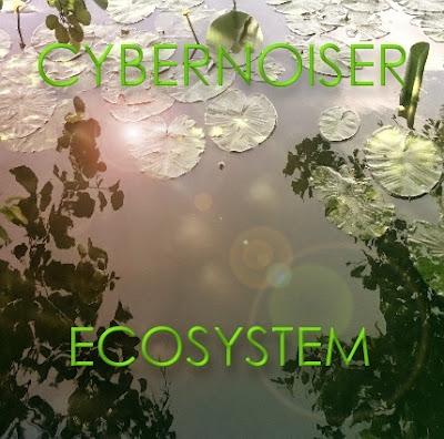 Ecosystem - cybernoiser