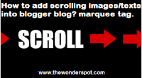 How to add scrolling images texts into blogger blog (marquee tag)