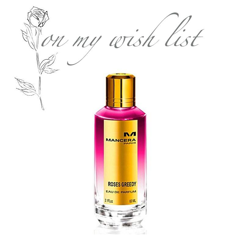 Roses Greedy Mancera Paris perfume
